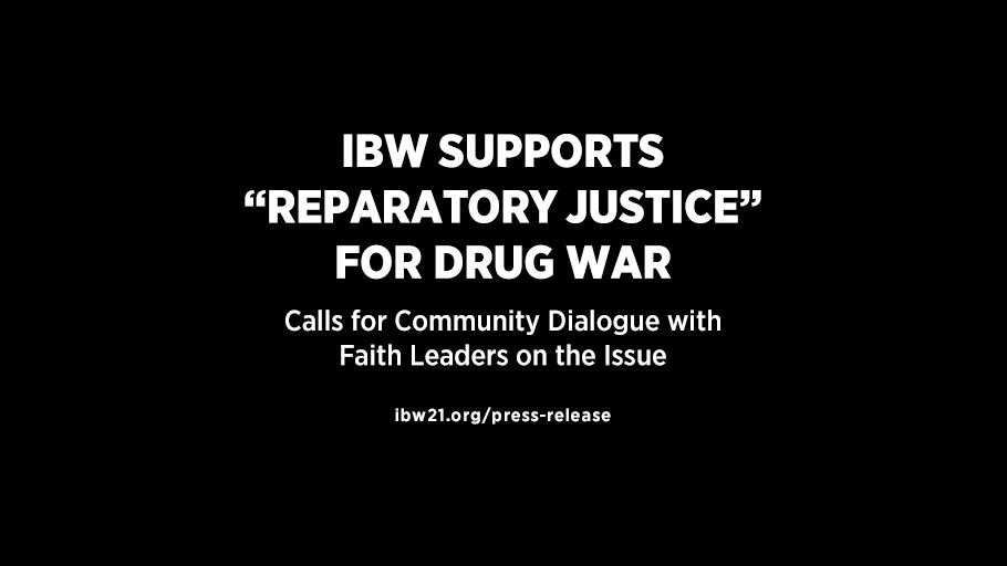 """052218 Press Release — IBW Supports """"Reparatory Justice"""" for Drug War Calls for Community Dialogue with Faith Leaders on the Issue"""