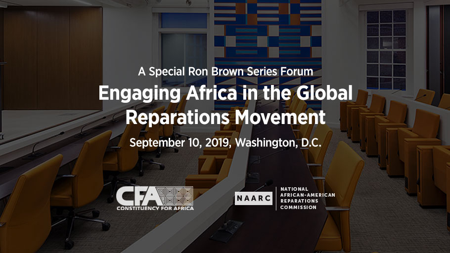 CFA and NAARC Present a Special Ron Brown Series Forum: Engaging Africa in the Global Reparations Movement