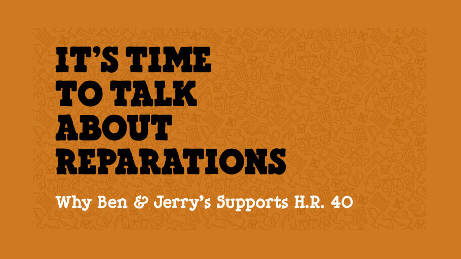 Ben & Jerry's Stands in Support of H.R. 40 and Reparations for African Americans