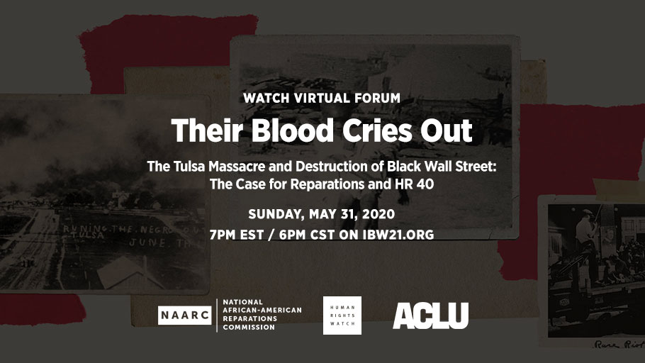 SUN MAY 31 Virtual Forum - The Tulsa Massacre and Destruction of Black Wall Street: The Case for Reparations and HR 40